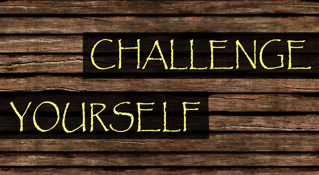 надпис Challenge yourself